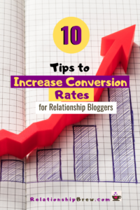 Tips to Increase Conversion Rates on Relationship Blogs