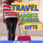 travel gifts for women- travel gear and gadgets for the jetsetter